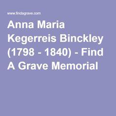 Anna Maria Kegerreis Binckley (1798 - 1840) - Find A Grave Memorial