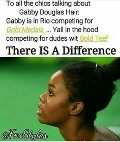 Gabby changed history...ppl are so fixated on outward appearances...it's sad. I'm team Gabby