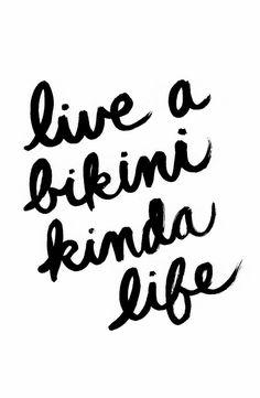Live a #bikini kinda life