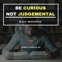 Quotes to Inspire Success BE CURIOUS NOT JUDGEMENTAL - WALT WHITMAN #PopUp #Banners #RollUp #Danglers #ShelfTalkers #EventBranding #print #printing #printingpress #dubai #cheap #affordable #quality #trading www.v2media.ae