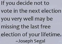 Voting in our National Election is a privilege you don't want to lose.  If you value your freedom, get out and vote!