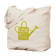 Grow Where You Are Planted Canvas Tote Bag