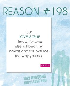 If you are looking for 365 reasons to tell your special someone why you love him/her, your wait is over. Browse through these romantic reasons and dedicate these to the one who stole your heart. I Love You So Much Quotes, Reasons Why I Love You, Sweet Love Quotes, Beautiful Love Quotes, Love Yourself Quotes, Love Can, Love Quotes For Him, I Love Him, 52 Reasons