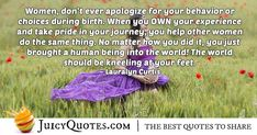 Enjoy these great Birth Quotes. Choices During Birth Quote Birth Quotes, Jokes Quotes, Other Woman, Education Quotes, Daily Quotes, Be Yourself Quotes, Helping Others, Picture Quotes, Behavior