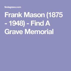 Frank Mason (1875 - 1948) - Find A Grave Memorial
