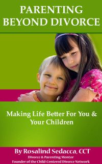Parenting Beyond Divorce Tips for reuniting with alienated children.