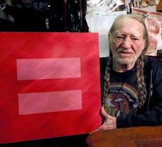 """Texas Monthly:  To be clear, you think everybody should be able to get married?  Willie Nelson: """"Absolutely. I never thought of  marriage as something only for men and women. But I'd never marry a guy I didn't like... It's about human rights. As humanity, we've come through so many problems from the beginning to here.  I guess it finally had to come around to this. This is just another situation, another problem... We'll look back and say it was crazy that we ever even argued about this."""""""