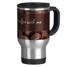 Drink your coffee with me coffee mugs