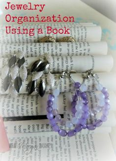 Organize your jewelry using a book ~ use your favorite novels to display earrings and more.