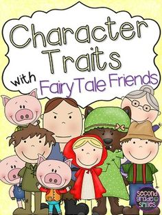 Character Traits with Fairy Tale Friends- includes character trait lists, character trait maps, task cards, and more! $