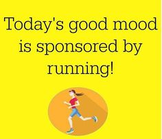 Running Humor #159 Today's good mood is sponsored by running.
