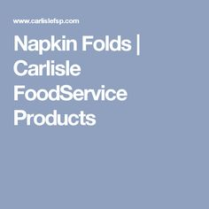 Napkin Folds | Carlisle FoodService Products