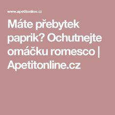 Máte přebytek paprik? Ochutnejte omáčku romesco | Apetitonline.cz