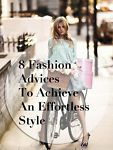 #3 & #6 my favorite tips....8 Fashion Advices To Achieve An Effortless Style