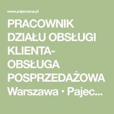 PRACOWNIK DZIAŁU OBSŁUGI KLIENTA- OBSŁUGA POSPRZEDAŻOWA Warszawa • Pajeczyna.pl