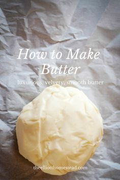 How to Make Butter (Homemade Butter Recipe) Flavored Butter, Butter Recipe, Butter Icing, Cookie Butter, Homemade Cheese, Homemade Butter, Brandy Butter, Butter Bell, Butter Pasta
