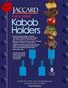 Jaccard Silicone Kabob Holders by Jaccard. $7.00. Exclusive design reduces direct contact with hands. Eliminates need for serving utensils at the dinner table. FDA approved silicone material rated to 508° F. Dishwasher safe. Keeps fingers safe by allowing easy flipping of kabobs during grilling. Silicone Kabob Holders