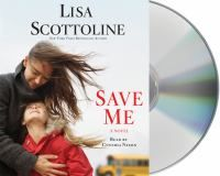 Save Me by Lisa Scottoline. Review at: http://cdnbookworm.blogspot.ca/2012/03/save-me.html