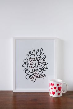 It All Starts With a Cup of Coffee Art Print by A Pair of Pears