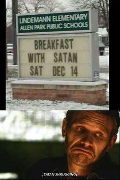 Bahaha, breakfast with Satan at a church... this is so awful, I shouldn't laugh. Lucifer Mark Pellegrino