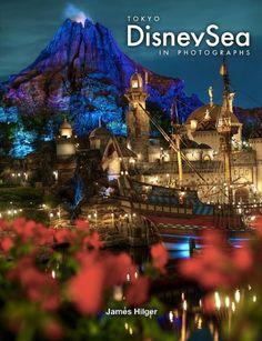 Tokyo DisneySea in Photographs Book