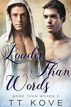 Louder Than Words (More Than Words Book 2) by T.T. Kove https://www.amazon.com/dp/B01GM0XQ1G/ref=cm_sw_r_pi_dp_x_giuBybAJE8RHM