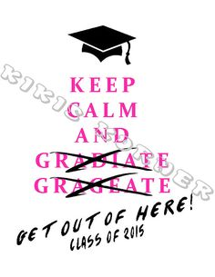 Class of 2014 2015 2016 2017 Keep calm geaduation by KikisKornerSC, $15.00