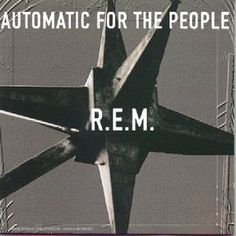 All The Time I Was Listening To My Own Wall of Sound: R.E.M. - Automatic For The People