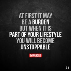 It first it may be a burden But when it is part of your lifestyle you will become unstoppable. More motivation: https://www.gymaholic.co #fitness #motivation #gymaholic