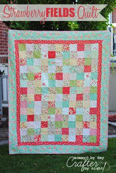 Mommy by day Crafter by night: Strawberry Fields Quilt