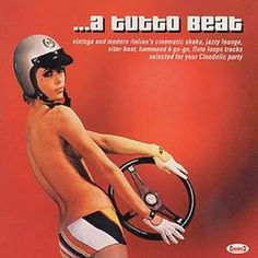 A Tutto Beat (Various Artists). Vintage Italian cinematic shake, jazzy lounge, sitar-beat, Hammond a go-go, and flute loops tracks selected for your Cinedelic party. Monsieur EZ~Beat rates this release 6 out of Lp Cover, Vinyl Cover, Vinyl Cd, Vinyl Records, Jazz, Bad Album, Comic Panels, Old Ads, Girl With Hat