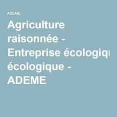 Agriculture raisonnée - Entreprise écologique - ADEME