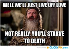 I have my aunt to thank for my new obsession  19 Greatest Duck Dynasty Quotes