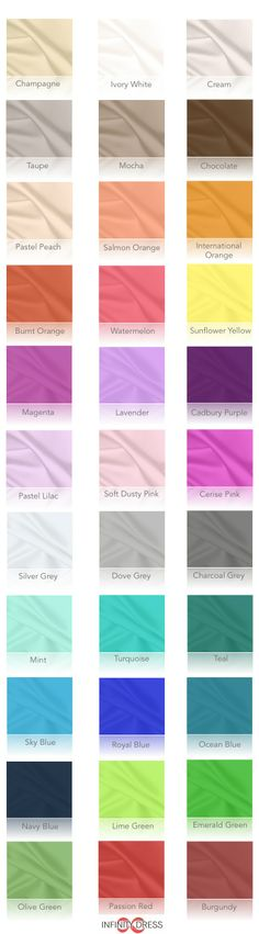 Colour chart for infinity dresses  I like: lavender, softy dusty pink, mint, greys (gentler) or magenta, turquoise, emerald green, cerise (brighter) Ka likes: greys, purple and olive green Marge likes: all the purples (magenta, lavender, Cadbury purple), cerise pink, dove grey?, charcoal grey, mint?, sky blue, royal blue, ocean blue, navy (maybe chocolate, international orange, burnt orange, salmon orange); Danielle: any colour but not light pastels (pale skin)