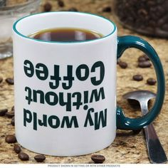 My World Without Coffee Ceramic Coffee Mug   Funny Coffee Mugs   RetroPlanet.com http://www.retroplanet.com/PROD/54767
