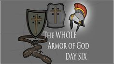March 30th - Week 13 Day 6 - The Armor of God