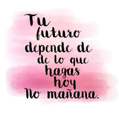 The site is about inspiration. Positive Phrases, Motivational Phrases, Positive Vibes, Positive Quotes, Spanish Inspirational Quotes, Spanish Quotes, The Words, Movie Quotes, Life Quotes