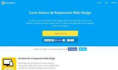 Un curso gratuito, en español, para aprender las nociones básicas sobre diseño web responsivo. Creando sitios que se adaptan bien a todo tipo de pantallas.