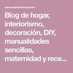 Blog de hogar, interiorismo, decoración, DIY, manualidades sencillas, maternidad y recetas sencillas de comida saludable. Decoupage, Blog, Shoe Box, Easy Crafts, Homemade Canopy, Antique Chairs, Scandinavian Design, Diy Decorating, Blogging