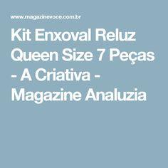 Kit Enxoval Reluz Queen Size 7 Peças - A Criativa - Magazine Analuzia