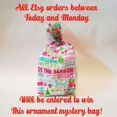 All orders between December 3, 2013 & December 9, 2013 will be entered to win an Ornament Mystery Bag. www.StudioLongoria.etsy.com