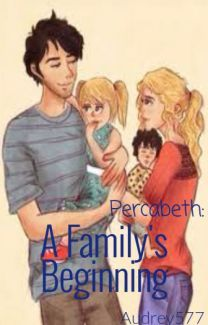 A Family's Beginning {Percabeth Fanfiction} in 2019 | Percabeth