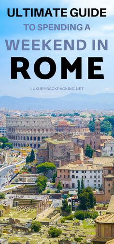 Spending A Perfect Weekend In Rome, Italy | Ultimate Guide To Rome | 3 Days In Rome |