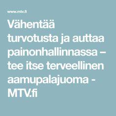 Vähentää turvotusta ja auttaa painonhallinnassa – tee itse terveellinen aamupalajuoma - MTV.fi