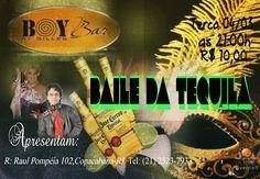 Divulg@rtes.com: BAILE DA TEQUILA NO BOY BAR!