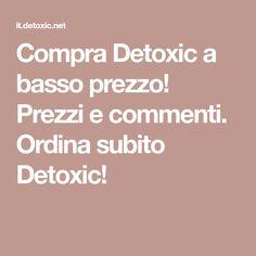 Compra Detoxic a basso prezzo! Prezzi e commenti. Ordina subito Detoxic! House By The Sea, Good To Know, Blog, Mani, Healthy Food, Animal, Shopping, Medicine, Diet