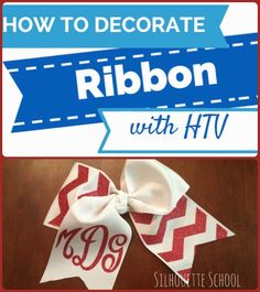 How to Decorate Ribbon with HTV (More than Just for Silhouette Cheer Bows!) ~ Silhouette School