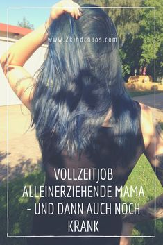 Vollzeitjob alleinerziehende Mama - und dann auch noch krank - 2KindChaos Eltern Blogazin #alleinerziehend #mama #mamablog #lebenmitkindern #familienleben