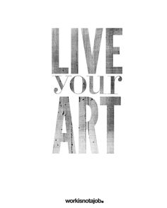 (live your art #quotes #inspiration pinned with Bazaart