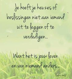 Zo is 't! Words Of Wisdom Quotes, Heart Quotes, Life Quotes, Qoutes, Dutch Words, Dutch Quotes, Happy Thoughts, True Words, Good Advice